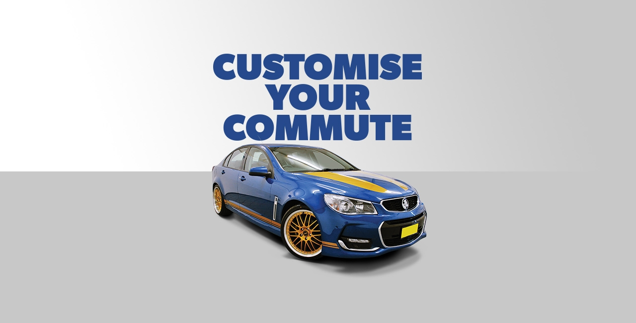 CUSTOMISE YOUR COMMUTE